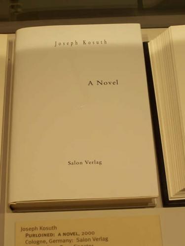 Joseph Kosuth  Purloined: a novel, 2000  Cologne, Germany: Salon Verlag  On loan from Buzz Spector