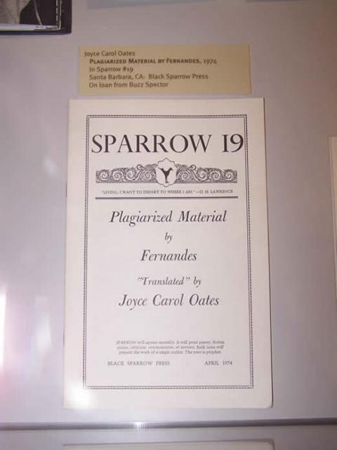 Joyce Carol Oates  Plagiarized Material by Fernandes, 1974  In Sparrow #19  Santa Barbara, CA: Black Sparrow Press  On loan from