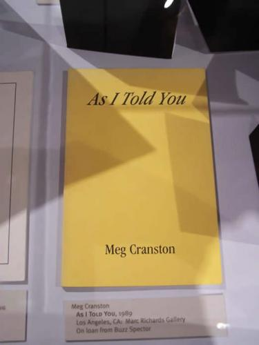 Meg Cranston  As I Told You, 1989  Los Angeles, CA: Marc Richards Gallery  On loan from Buzz Spector