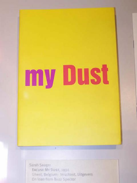 Sarah Seager  Excuse My Dust, 1992  Ghent, Belgium: Imschoot, Uitgevers  On loan from Buzz Spector